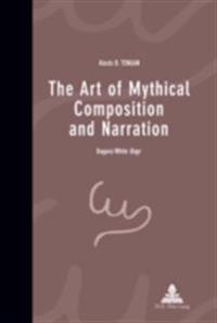 Art of Mythical Composition and Narration
