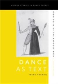 Dance as Text: Ideologies of the Baroque Body