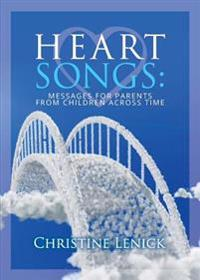 Heart Songs: Messages for Parents from Children Across Time