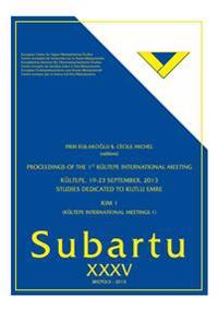 Proceedings of the 1st Kultepe International Meeting. Kultepe, September 19-23, 2013: Studies Dedicated to Kutlu Emre: (Kultepe International Meetings