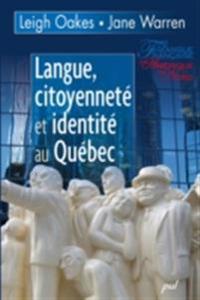 Langue, citoyennete et identite au Quebec