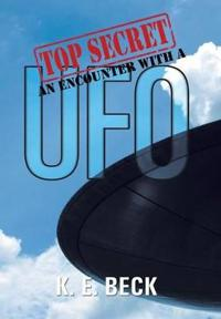 Top Secret an Encounter With a Ufo