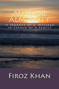 Author Almighty: A Journey of a 'Message' in Search of a Family