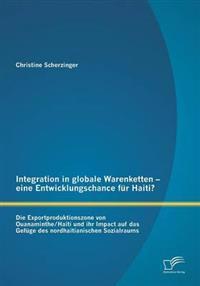 Integration in Globale Warenketten - Eine Entwicklungschance Fur Haiti?