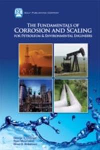 Fundamentals of Corrosion and Scaling for Petroleum & Environmental Engineers