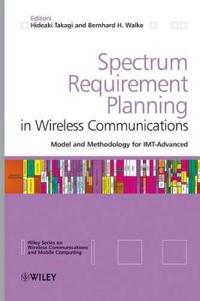 Spectrum Requirement Planning in Wireless Communications: Model and Methodology for Imt - Advanced