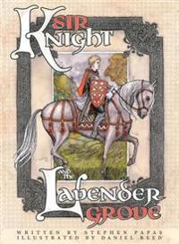Sir Knight and the Lavender Grove