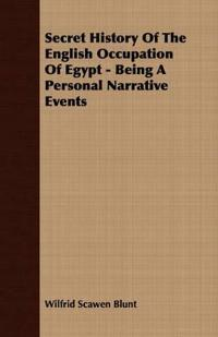 Secret History of the English Occupation of Egypt