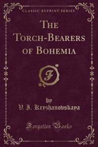 The Torch-Bearers of Bohemia (Classic Reprint)