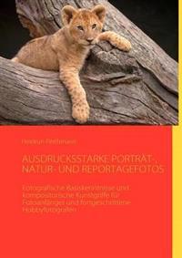 Ausdrucksstarke Portr T-, Natur- Und Reportagefotos