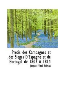 Precis Des Campagnes Et Des Sieges D'espagne Et De Portugal De 1807 an 1814