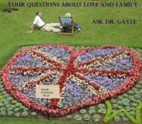 Your Questions About Love and Family: Ask Dr. Gayle
