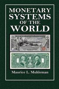 Monetary Systems of the World: A Study of Present Currency Systems and Statistical Information