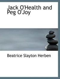 Jack O'Health and Peg O'Joy