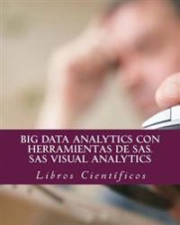 Big Data Analytics Con Herramientas de SAS. SAS Visual Analytics