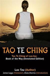 Tao Te Ching: Tao Te Ching of Lao-Tzu: Book of the Way