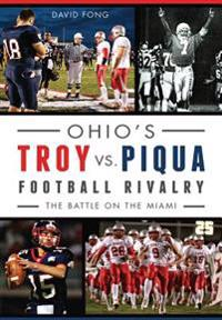 Ohio's Troy vs. Piqua Football Rivalry:: The Battle on the Miami