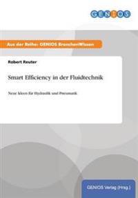 Smart Efficiency in Der Fluidtechnik