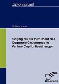 Staging Als Ein Instrument Des Corporate Governance in Venture Capital Beziehungen