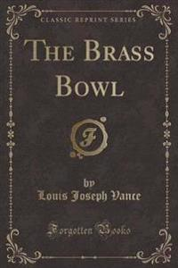 The Brass Bowl (Classic Reprint)