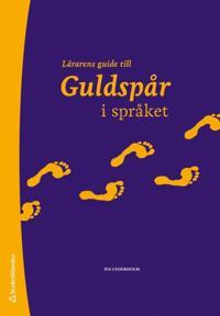 Lärarens guide till Guldspår i språket