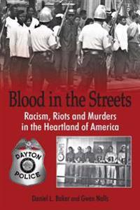 Blood in the Streets: Racism, Riots and Murders in the Heartland of America