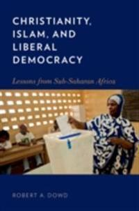 Christianity, Islam, and Liberal Democracy: Lessons from Sub-Saharan Africa