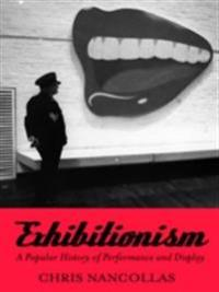 Exhibitionism: The Biography