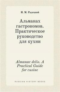 Almanac Delis. a Practical Guide for Cusine