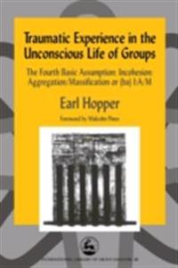 Traumatic Experience in the Unconscious Life of Groups