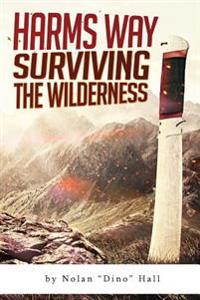 Harm's Way: Surviving the Wilderness