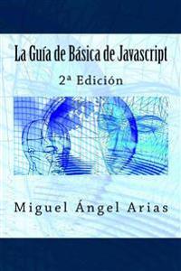 La Guia de Basica de JavaScript: 2a Edicion