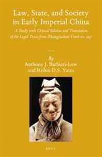 Law, State, and Society in Early Imperial China (2 Vols): A Study with Critical Edition and Translation of the Legal Texts from Zhangjiashan Tomb No.