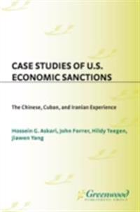 Case Studies of U.S. Economic Sanctions: The Chinese, Cuban, and Iranian Experience