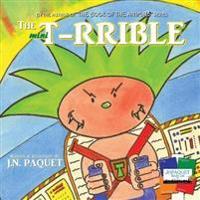 The Mini T-Rrible