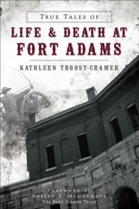 True Tales of Life & Death at Fort Adams