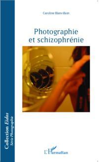 Photographie et schizophrenie