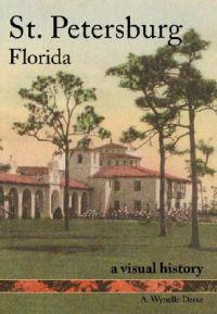 St. Petersburg, Florida: A Visual History