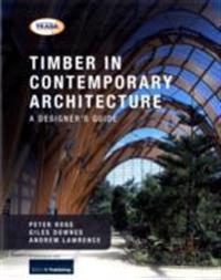 Timber in contemporary architecture - a designers guide