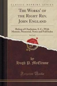 The Works' of the Right REV. John England, Vol. 2 of 2