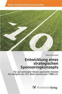 Entwicklung Eines Strategischen Sponsoringkonzepts