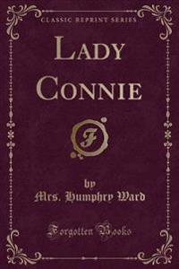 Lady Connie (Classic Reprint)