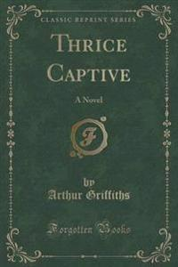 Thrice Captive