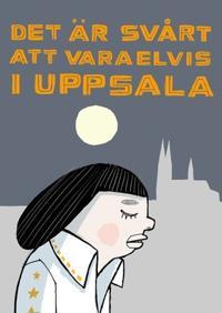 Det är svårt att vara Elvis i Uppsala