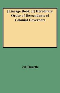 Lineage Book of Hereditary Order of Descendants of Colonial Governors