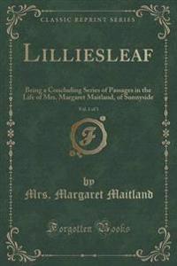Lilliesleaf, Vol. 1 of 3