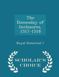 The Domesday of Inclosures, 1517-1518 - Scholar's Choice Edition