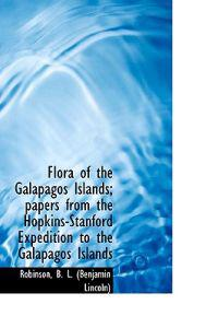 Flora of the Gal Pagos Islands; Papers from the Hopkins-Stanford Expedition to the Galapagos Islands