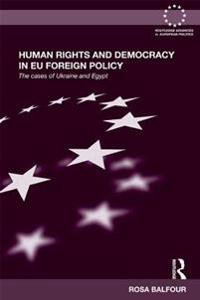 Human Rights and Democracy in EU Foreign Policy