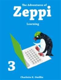 Adventures of Zeppi - #3 Learning